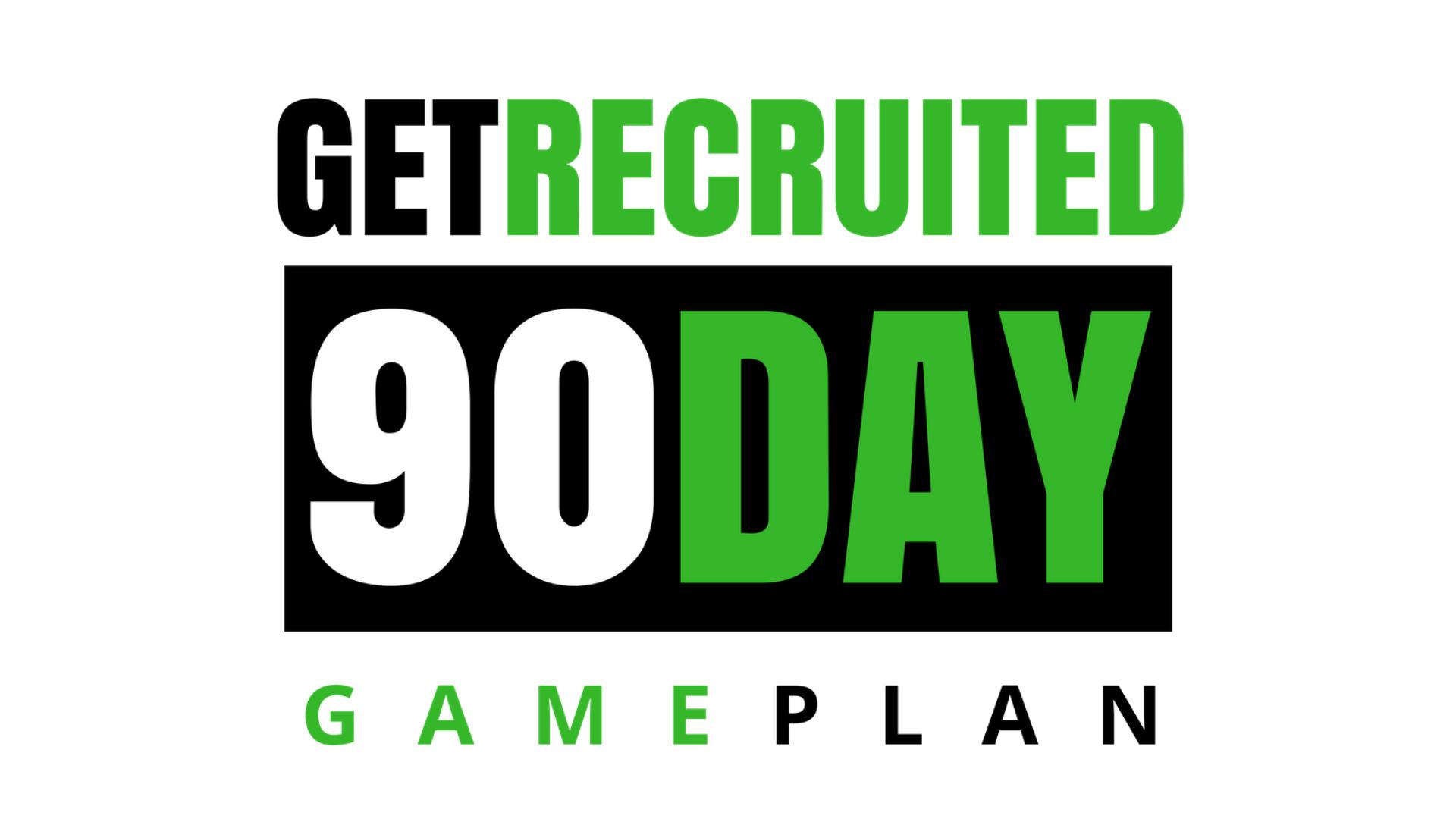 Get Recruited 90 Day Gameplan